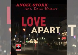 Angel Stoxx feat. David Haslett - «Love Apart» | New Single and Music Video