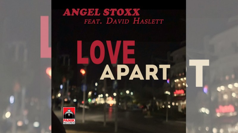 Angel Stoxx feat. David Haslett – «Love Apart» | New Single and Music Video