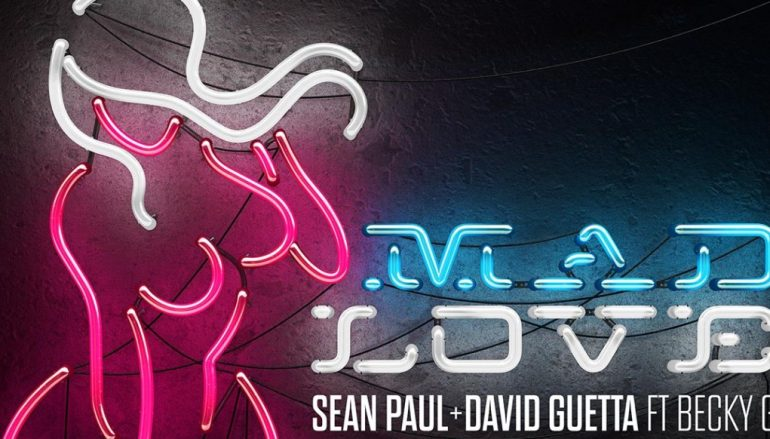 «Mad Love»: Sean Paul, David Guetta και Becky G σε μία απίστευτη συνεργασία