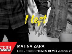 MATINA ΖΑRΑ – «LIES» TOLDORTUNES REMIX