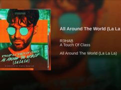 R3HAB & A TOUCH OF CLASS – «AROUND THE WORLD» Νέο Τραγούδι